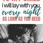 Attachment Parenting | To My Child: I Will Lay With You Every Night As Long As You Need