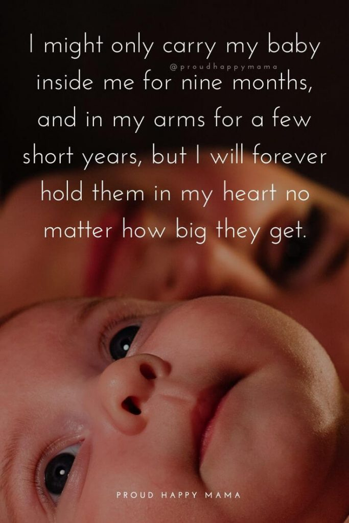 New Mom To Be Quotes | I might only carry my baby inside me for nine months, and in my arms for a few short years, but I will forever hold them in my heart no matter how big they get.