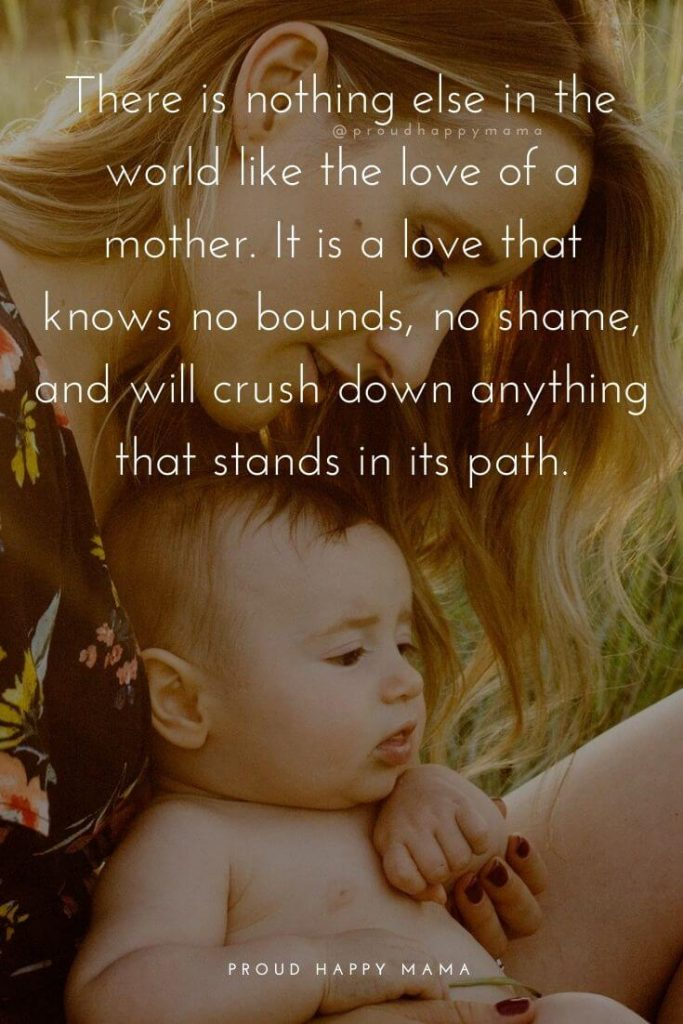 New Mother Quotes On New Baby | There is nothing else in the world like the love of a mother. It is a love that knows no bounds, no shame, and will crush down anything that stands in its path.
