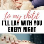 To My Child | To My Child: I Will Lay With You Every Night As Long As You Need