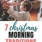 Best Christmas Traditions | 7 Fun Family Christmas Morning Traditions To Start This Year