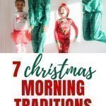 Christmas Family Fun | 7 Fun Family Christmas Morning Traditions To Start This Year