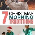 Christmas Morning Traditions | 7 Fun Family Christmas Morning Traditions To Start This Year