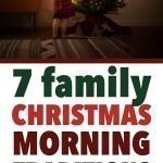 Christmas Tradition Ideas | 7 Fun Family Christmas Morning Traditions To Start This Year