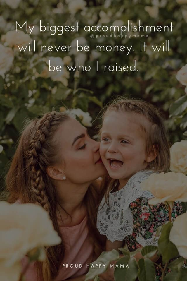 Mother Child Quotes | My biggest accomplishment will never be money. It will be who I raised.