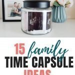 Time Capsule Memories | 15 Family Time Capsule Ideas & What To Put In Them
