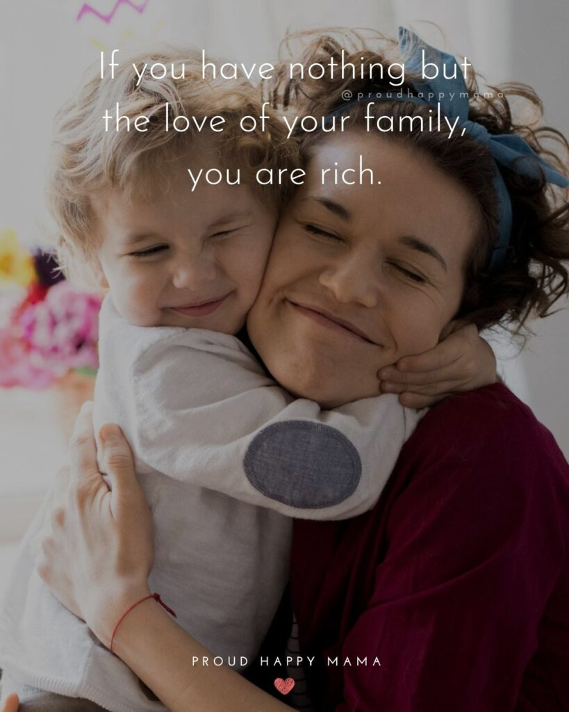 A Happy Family Quotes | If you have nothing but the love of your family, you are rich.