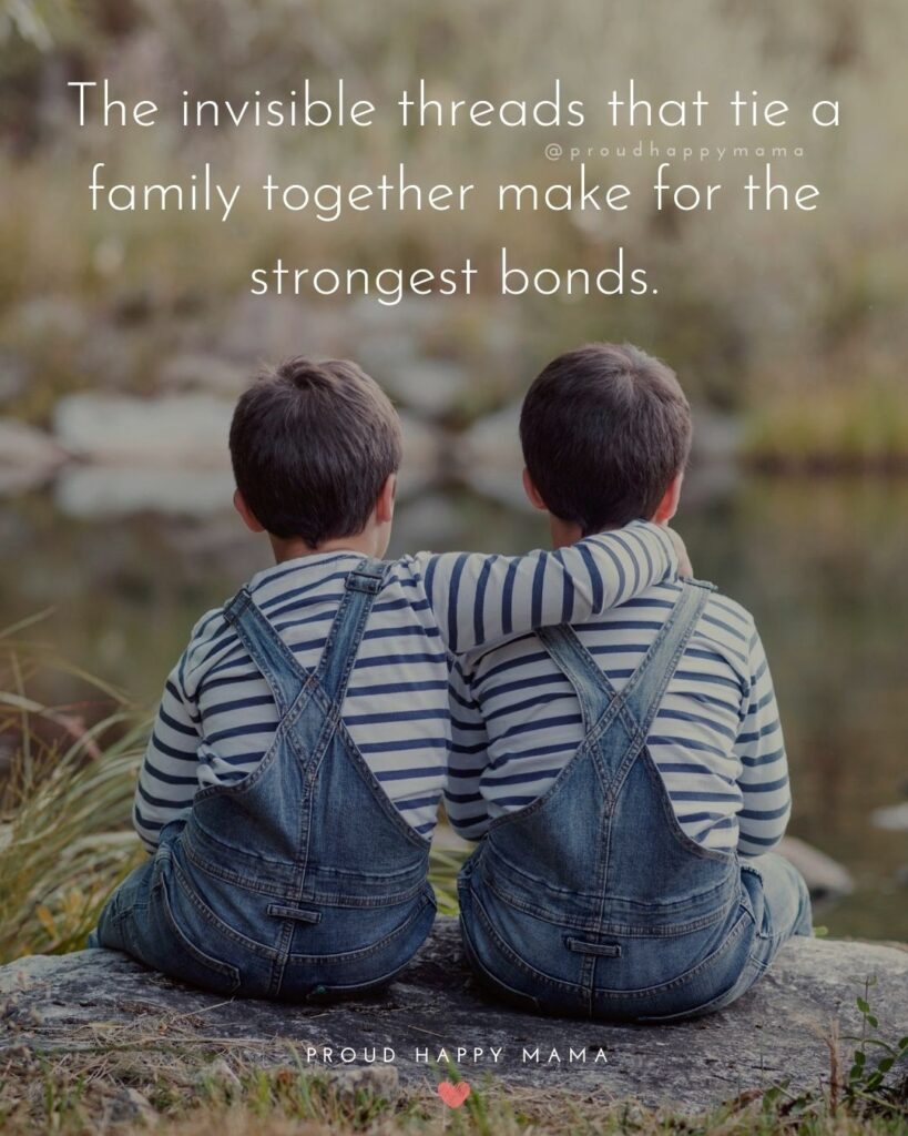 Blessed Family Quotes | The invisible threads that tie a family together make for the strongest bonds.
