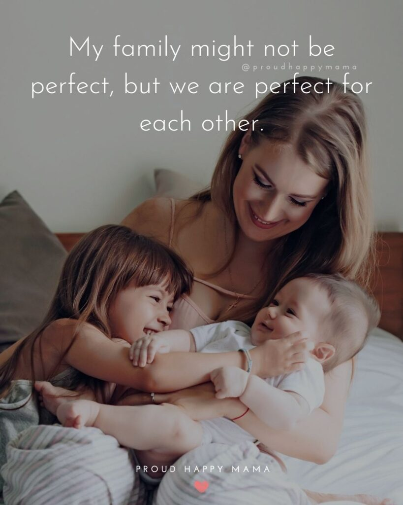 Family Bonding Quotes | My family might not be perfect, but we are perfect for each other.