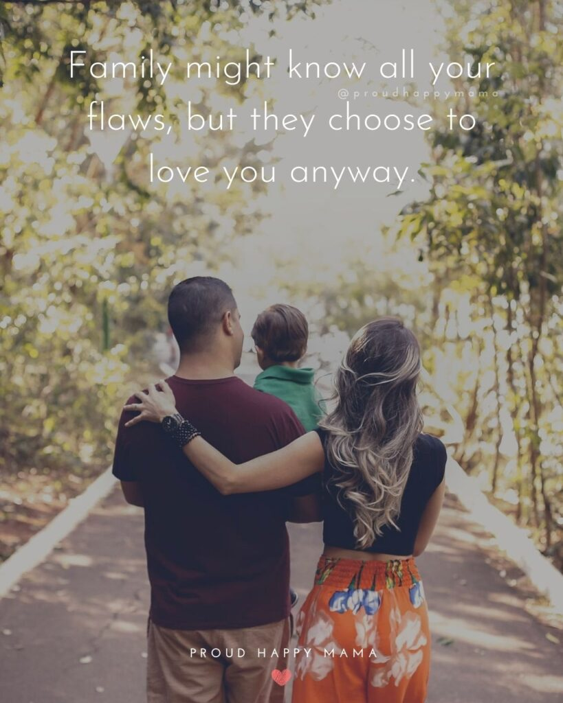 Family Is Love Quotes | Family might know all your flaws, but they choose to love you anyway.