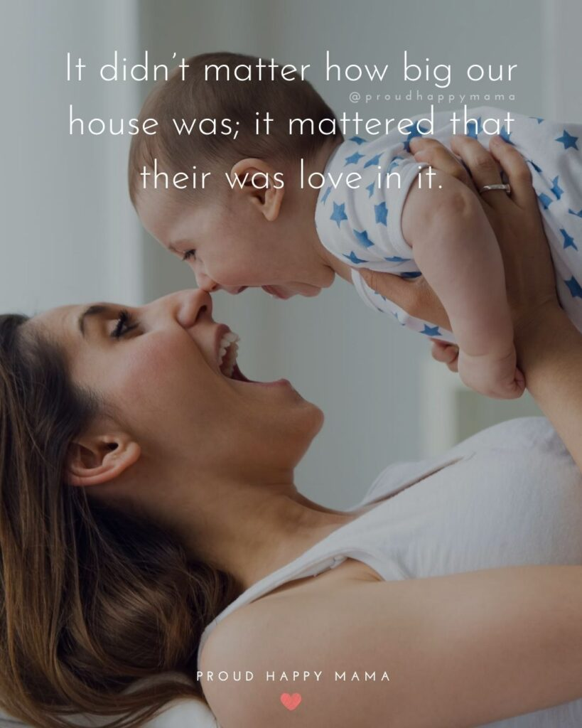 Family Quotes Short | It didn't matter how big our house was; it mattered that their was love in it.