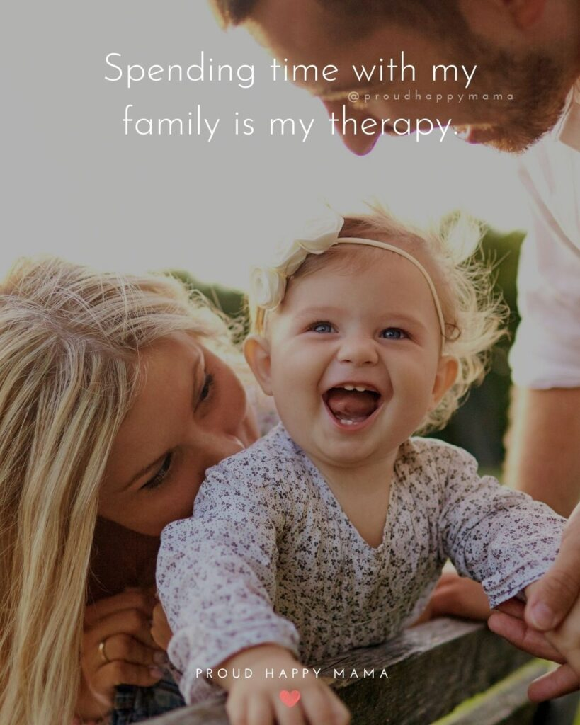 Happy Family Quotes | Spending time with my family is my therapy.