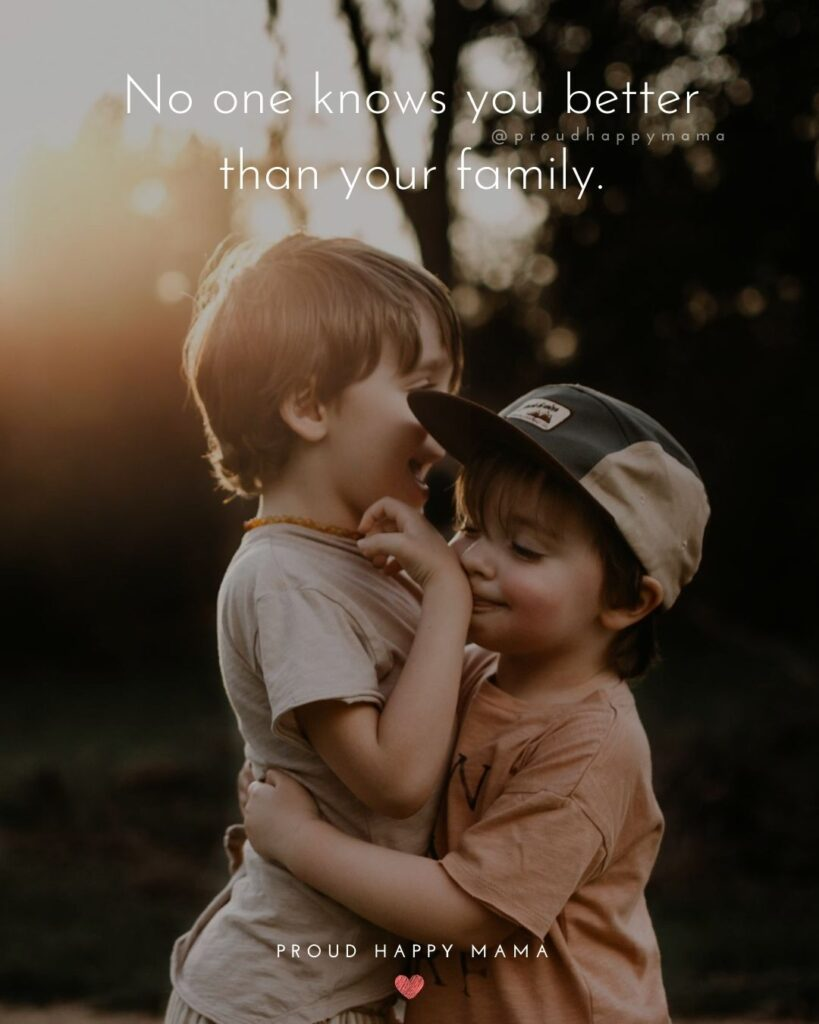 Love Quotes About Family | No one knows you better than your family.