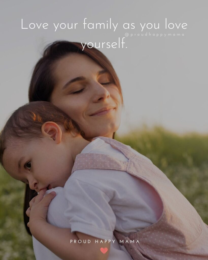 Love Quotes On Family | Love your family as you love yourself.