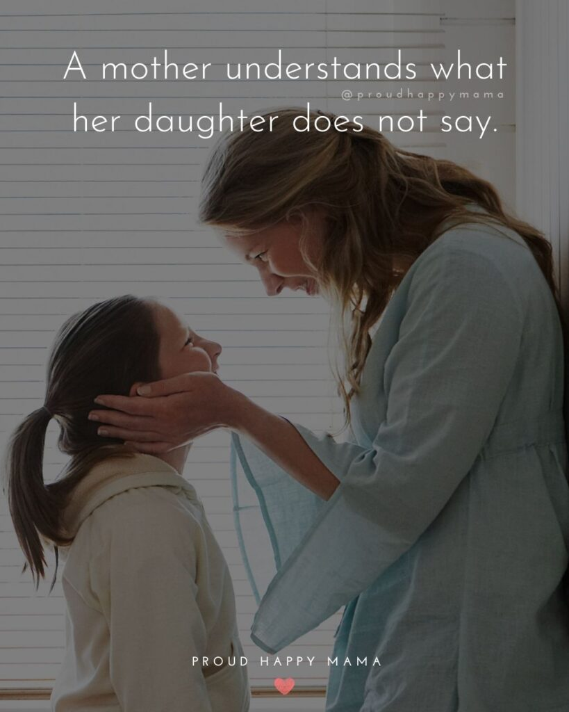 Mother Daughter Quotes - A mother understands what her daughter does not say.