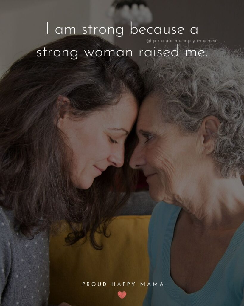Mother Daughter Quotes - I am strong because a strong woman raised me.