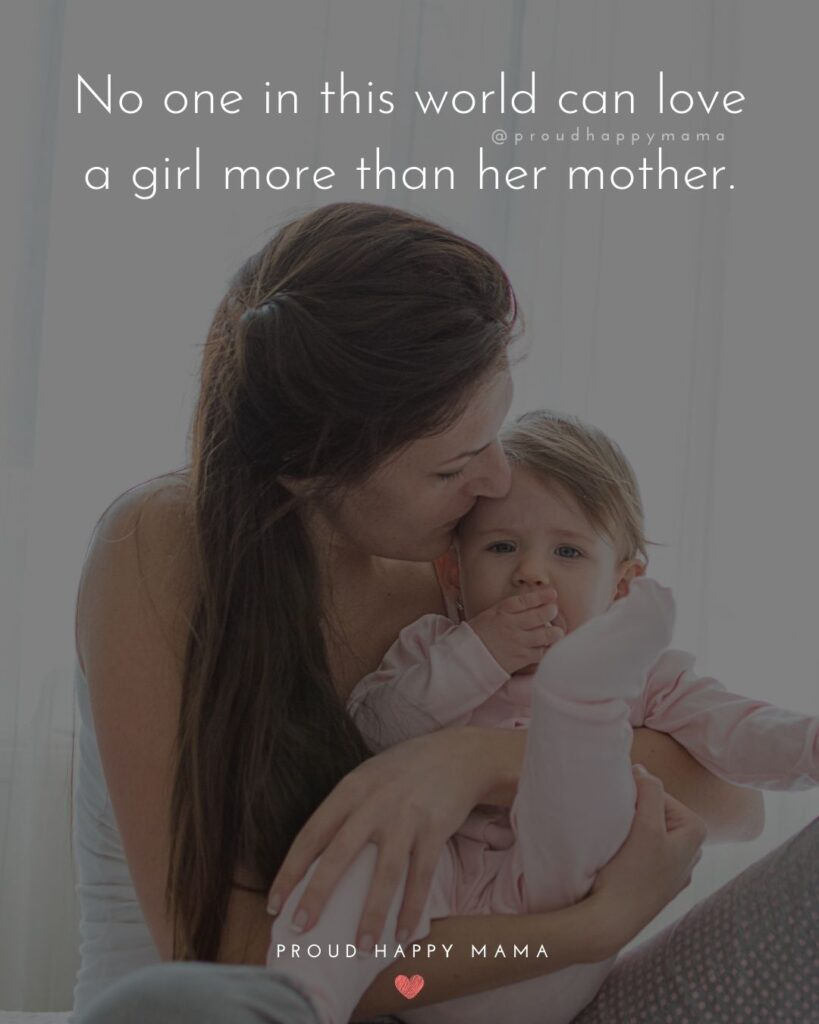 Mother Daughter Quotes - No one in this world can love a girl more than her mother.