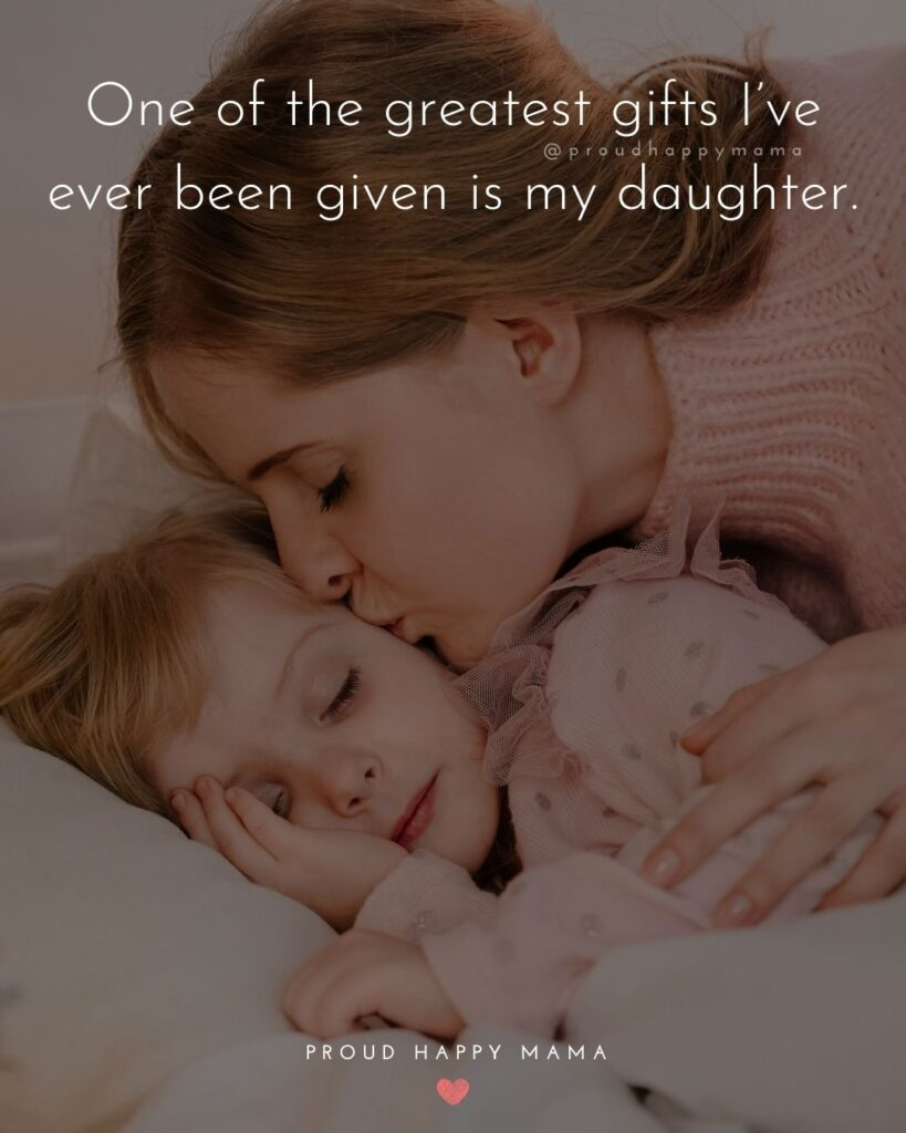 Mother Daughter Quotes - One of the greatest gifts I've ever been given is my daughter.