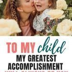 Mothers Love | To My Child – My Greatest Accomplishment Will Always Be You