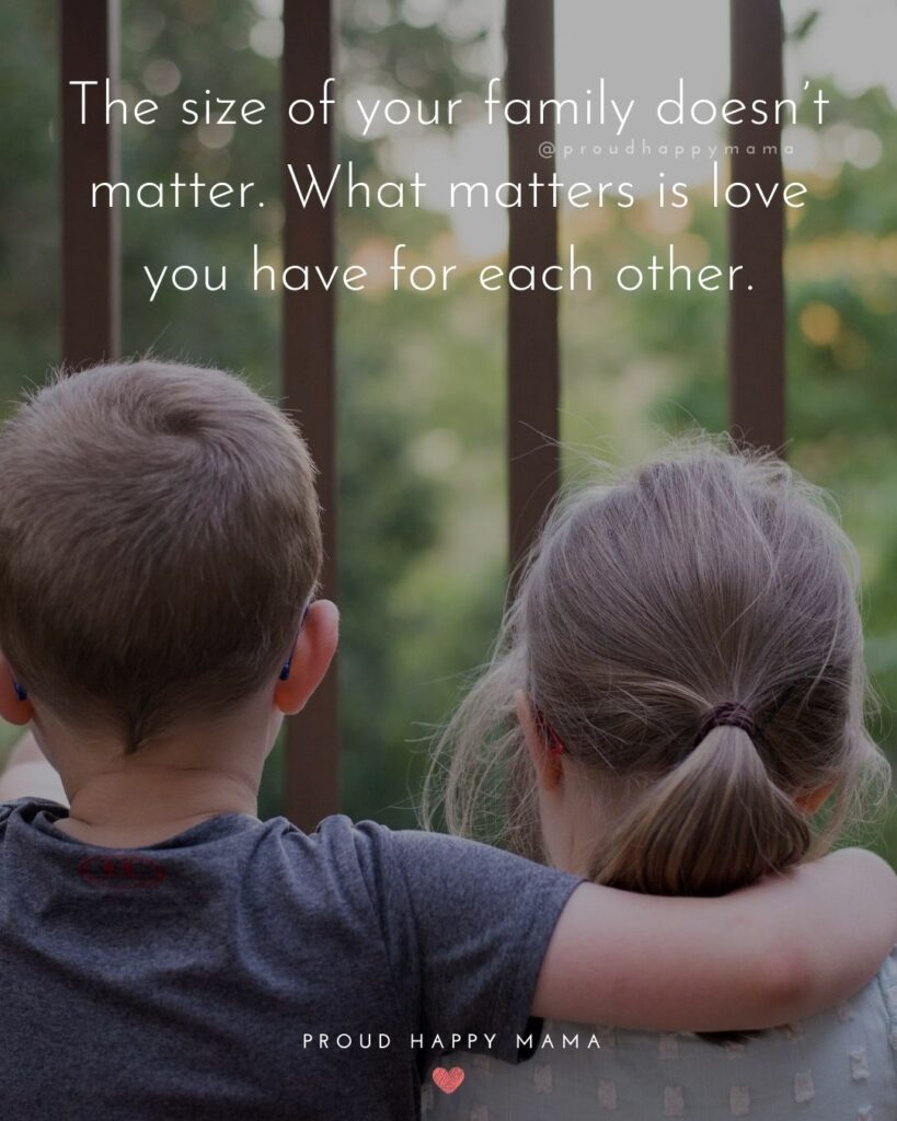 Quotes About Love In Family | The size of your family doesn't matter. What matters is love you have for each other.