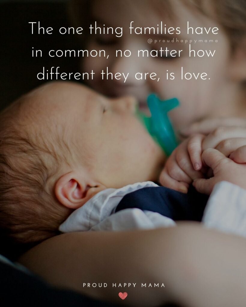 Quotes Of Love For Family | The one thing families have in common, no matter how different they are, is love.