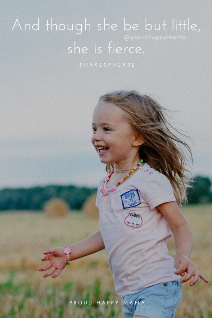 Inspirational Quotes For My Daughter | And though she be but little, she is fierce.