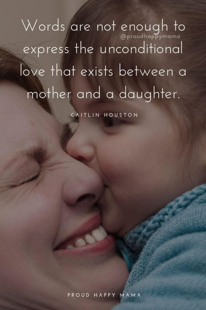 Mothers Day Sayings From Daughter | Words are not enough to express the unconditional love that exists between a mother and a daughter.