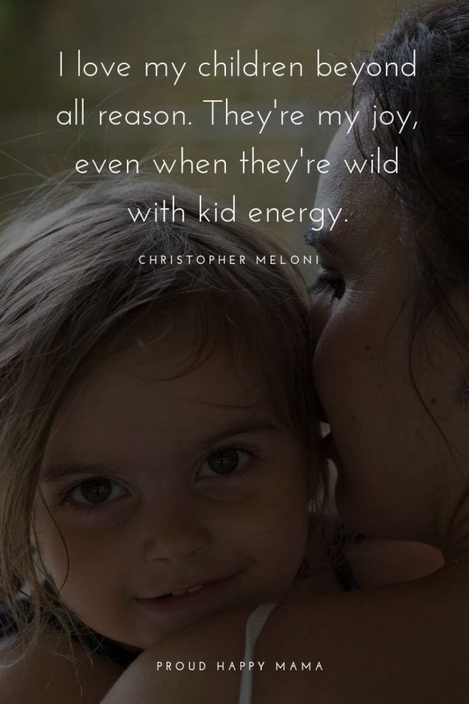 Childhood Quotes | I love my children beyond all reason. They're my joy, even when they're wild with kid energy. - Christopher Meloni