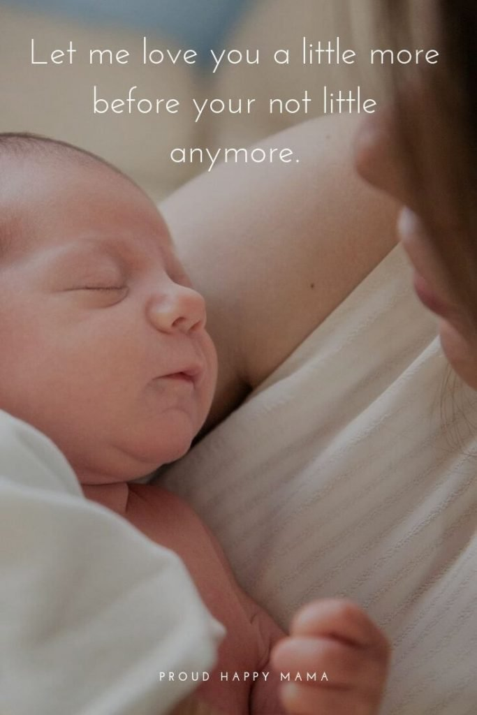 I Love My Baby Quotes | 'Let me love you a little more before your not little anymore.'