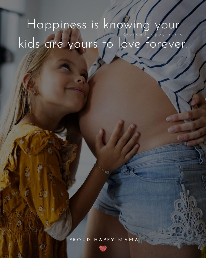 I Love My Kids Quotes - Happiness is knowing your kids are yours to love forever.'