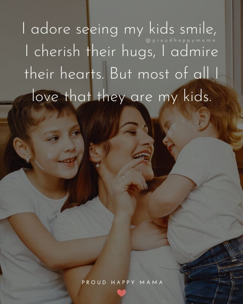 I Love My Kids Quotes - I adore seeing my kids smile, I cherish their hugs, I admire their hearts. But most of all I love that they