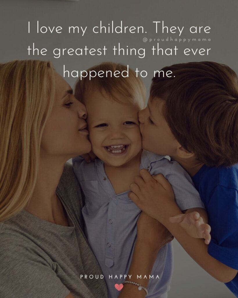 I Love My Kids Quotes - I love my children. They are the greatest thing that ever happened to me.'