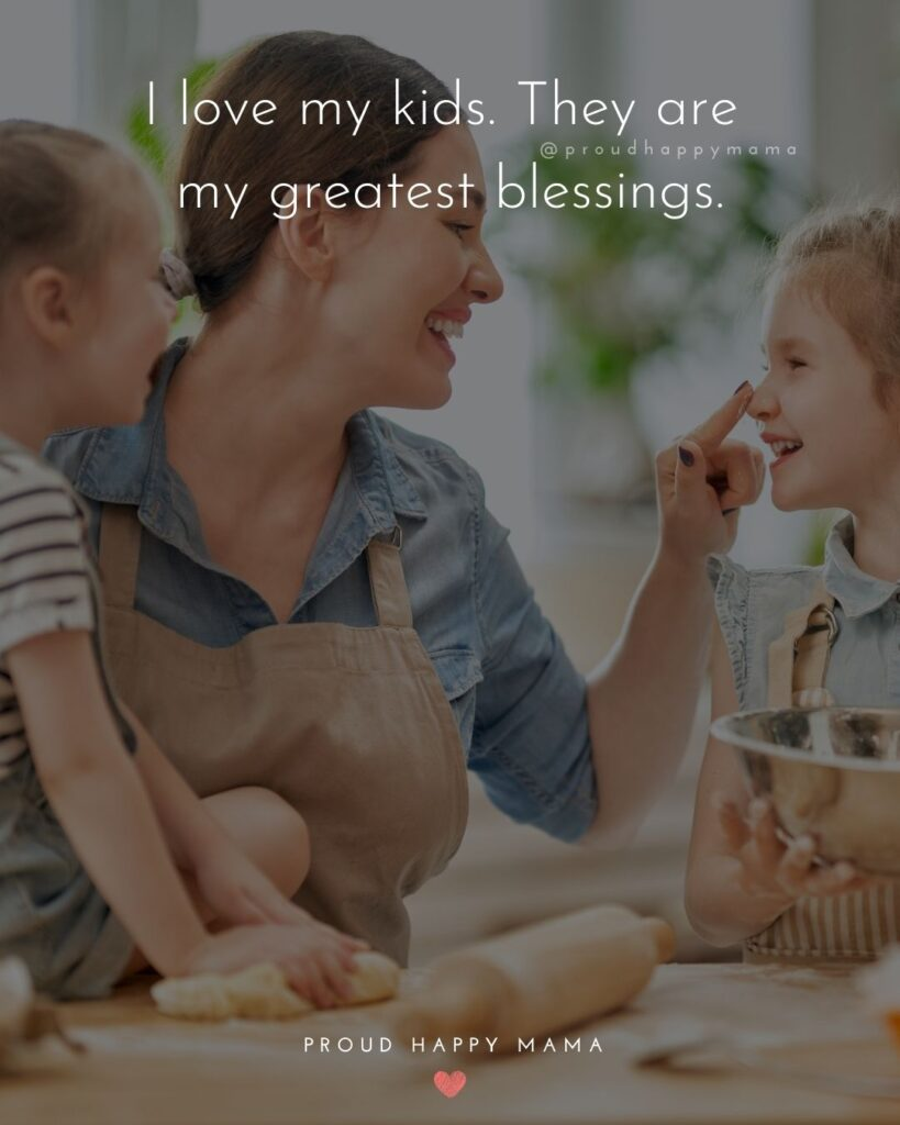 I Love My Kids Quotes - I love my kids. They are my greatest blessings.'