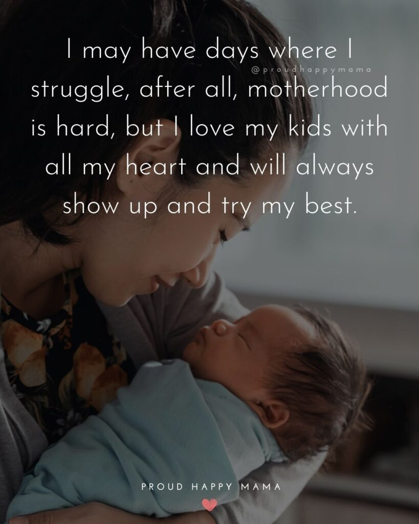 I Love My Kids Quotes - I may have days where I struggle, after all, motherhood is hard, but I love my kids with all my heart and