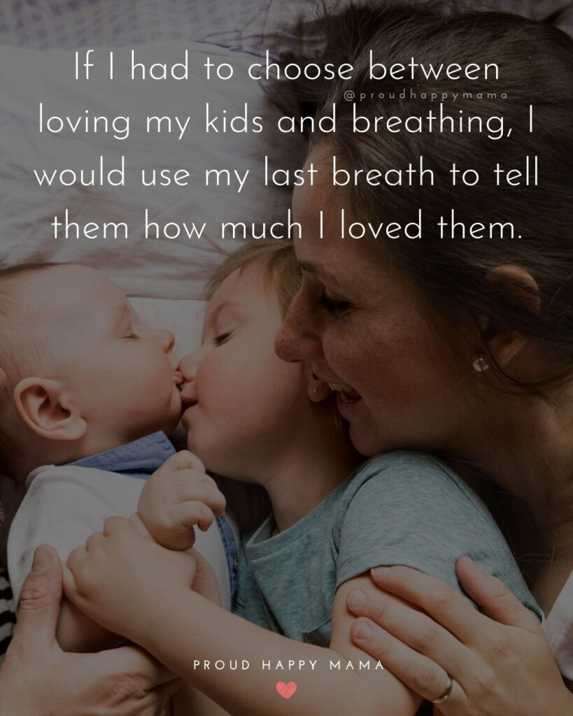 I Love My Kids Quotes - If I had to choose between loving my kids and breathing, I would use my last breath to tell them how