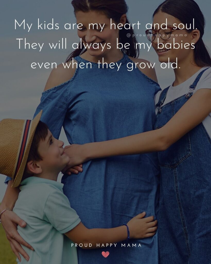 I Love My Kids Quotes - My kids are my heart and soul. They will always be my babies even when they grow old.'