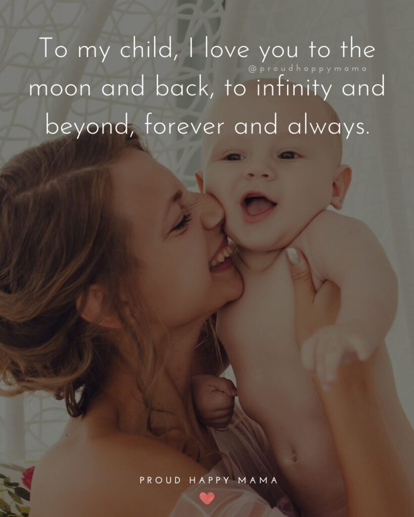I Love My Kids Quotes - To my child, I love you to the moon and back, to infinity and beyond, forever and always.'