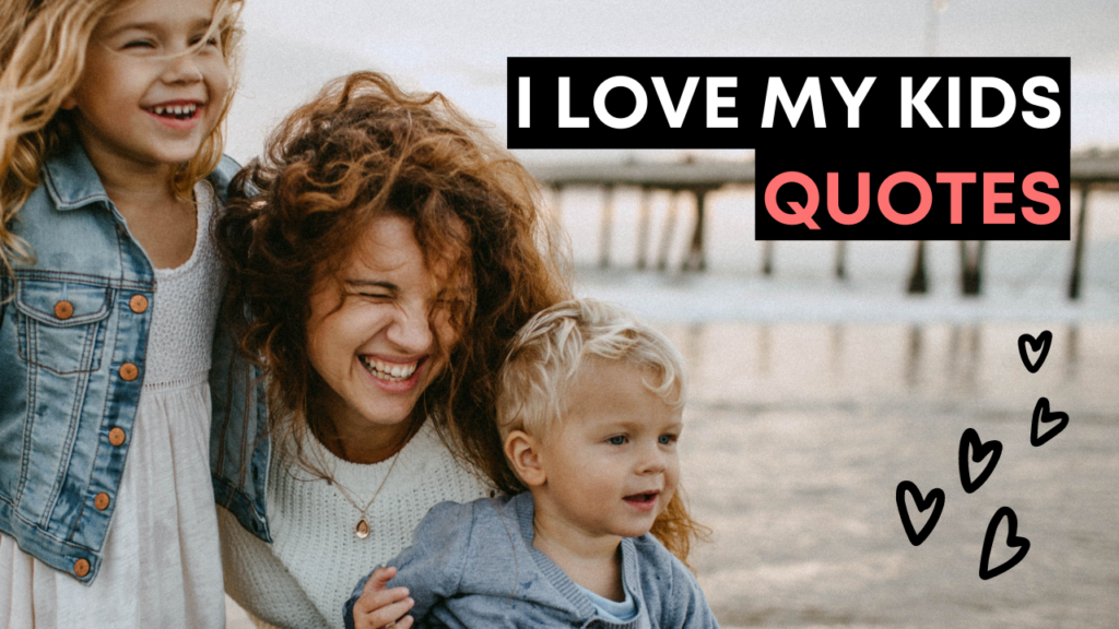 I Love My Kids Quotes - Youtube Video Cover