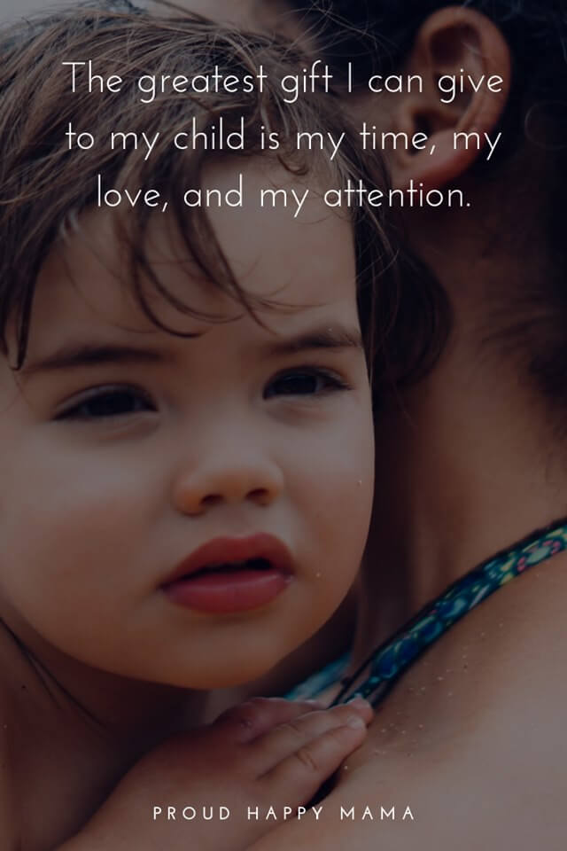 My Son Is My World Quotes   'The greatest gift I can give to my children is my time, my love, and my attention.'