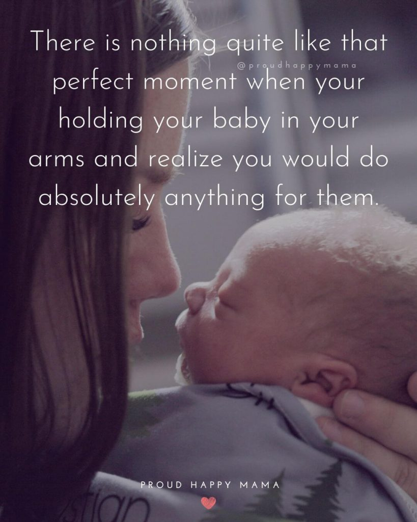 Pregnancy Sayings - There is nothing quite like that perfect moment when your holding your baby in your arms and realize you would do absolutely anything for them.