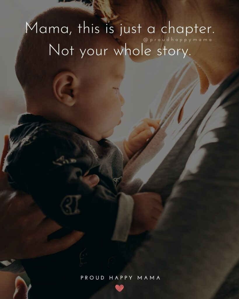 Encouraging Mom Quotes - Mama, this is just a chapter. Not your whole story.