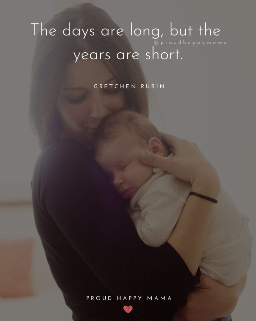 Encouraging Mom Quotes - The days are long, but the years are short. - Gretchen Rubin