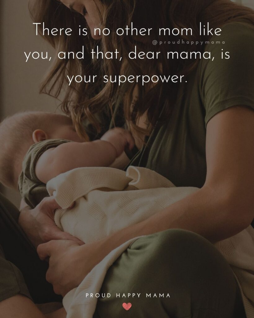 Encouraging Mom Quotes - There is no other mom like you, and that, dear mama, is your superpower.