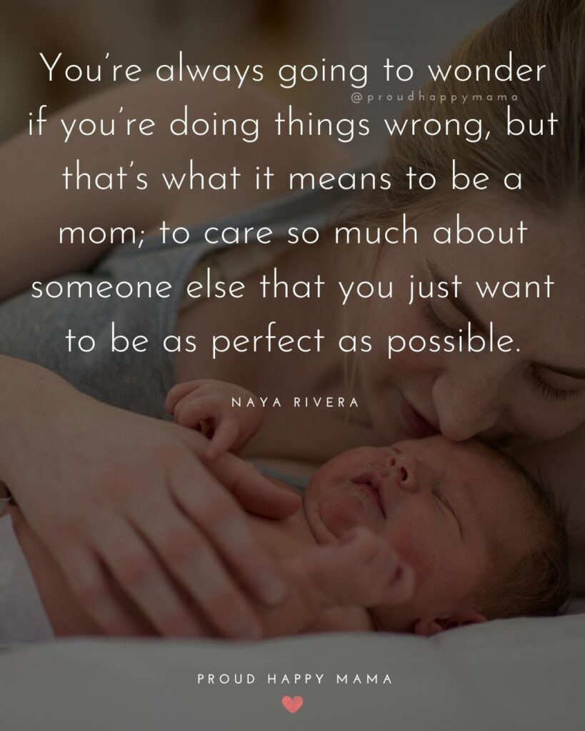 Encouraging Mom Quotes - Youre always going to wonder if youre doing things wrong, but thats what