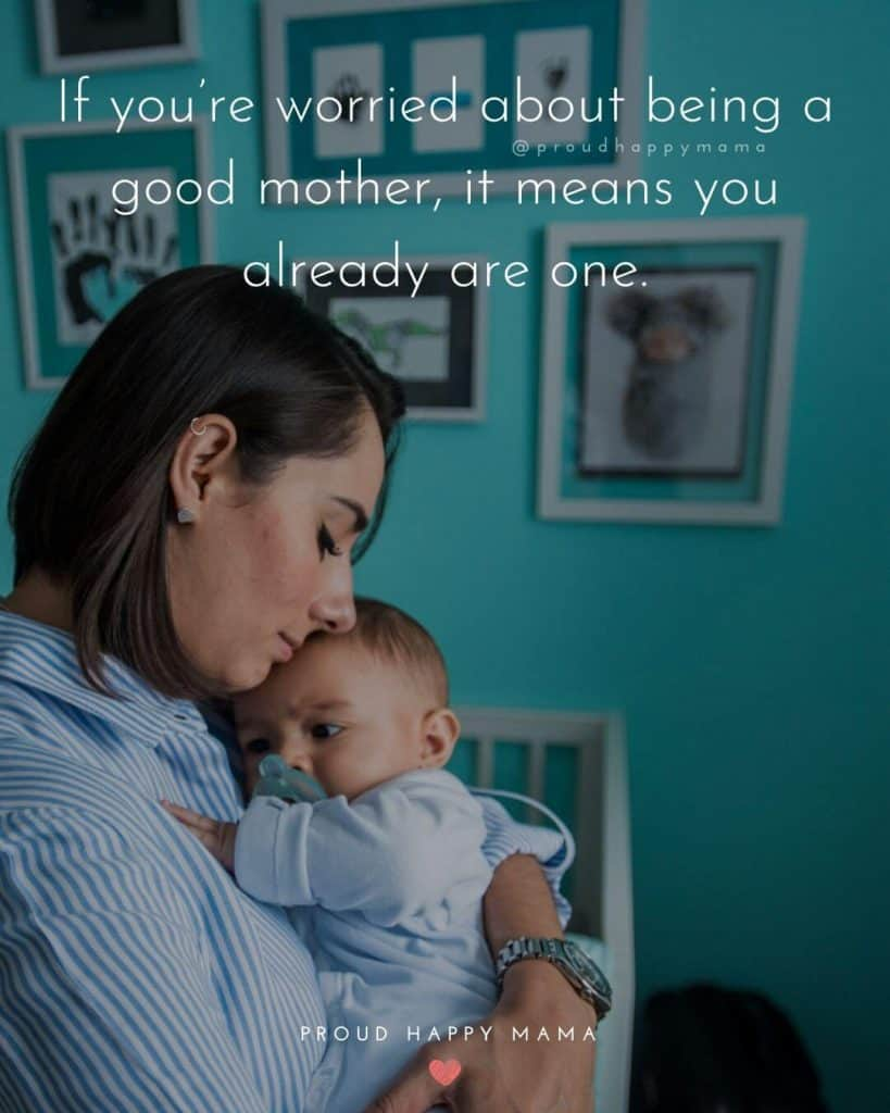 Mom Quotes Short | If you're worried about being a good mother, it means you already are one.