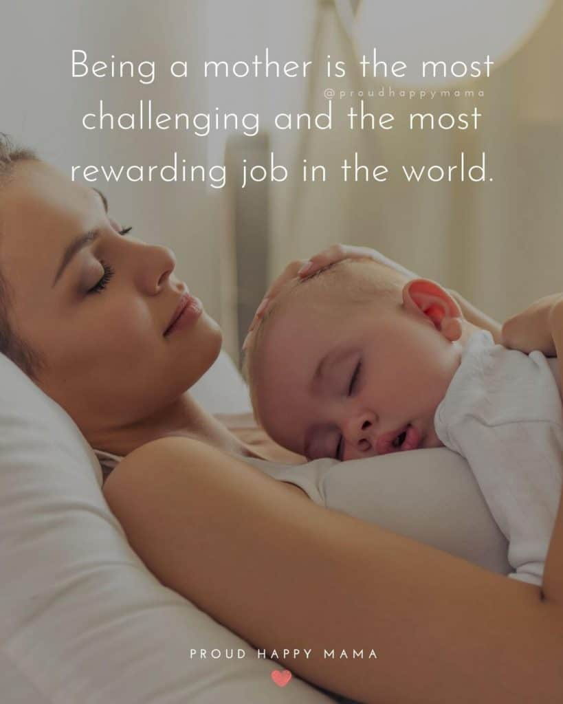Proud Mom Quotes | Being a mother is the most challenging and the most rewarding job in the world.