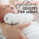 Uplifting Quotes For Moms