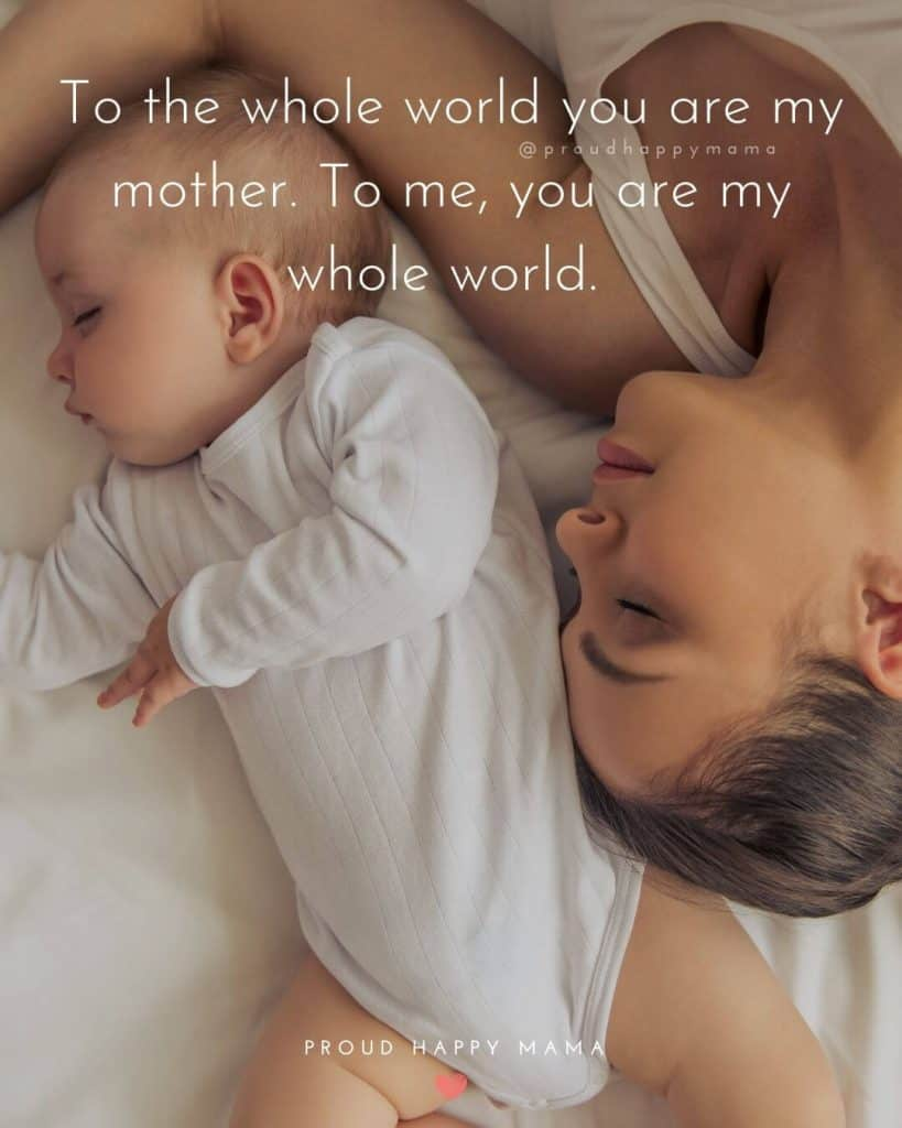 Happy Mothers Day Quotes | To the whole world you are my mother. To me, you are my whole world.