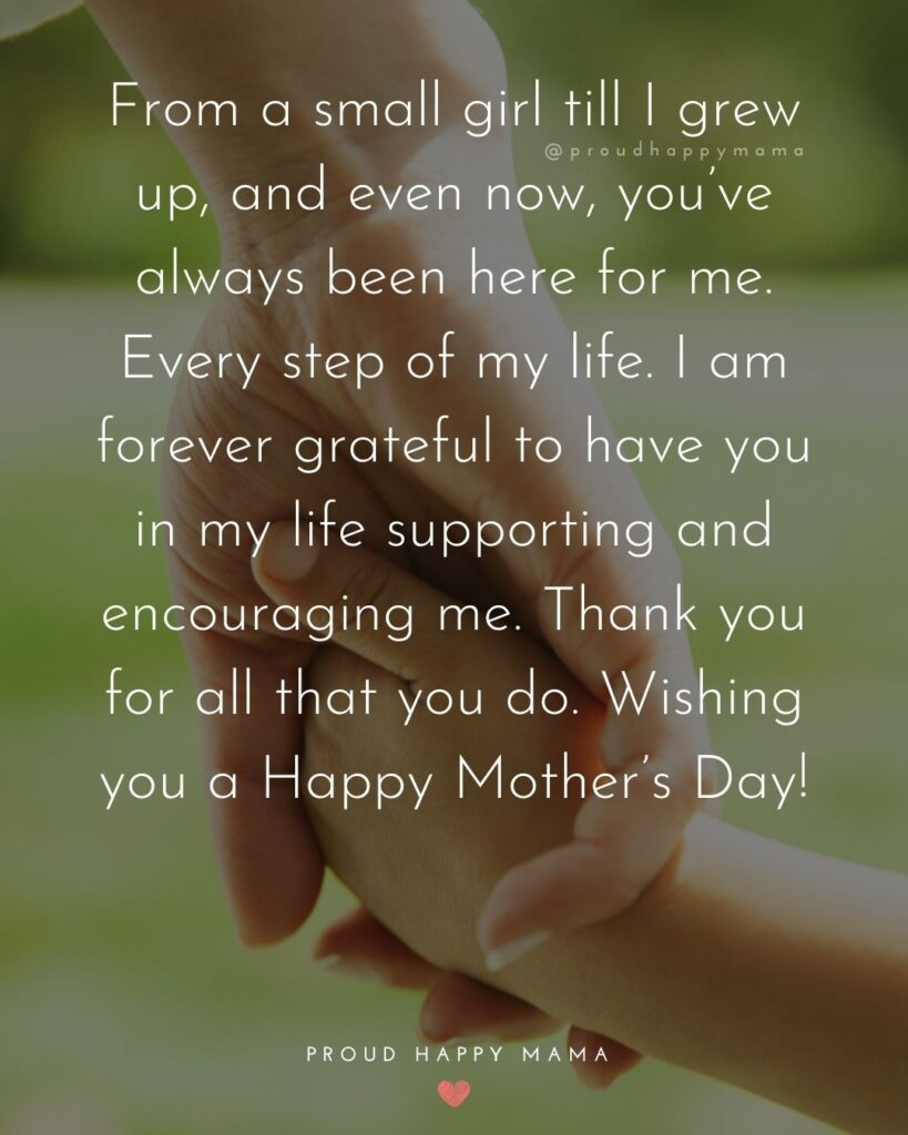 Happy Mothers Day Quotes From Daughter - From a small girl till I grew up, and even now, you've always been here for me.