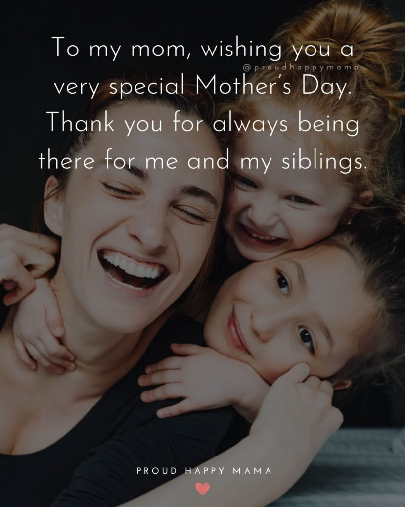 Happy Mothers Day Quotes From Daughter - To my mom, wishing you a very special Mother's Day. Thank you for always